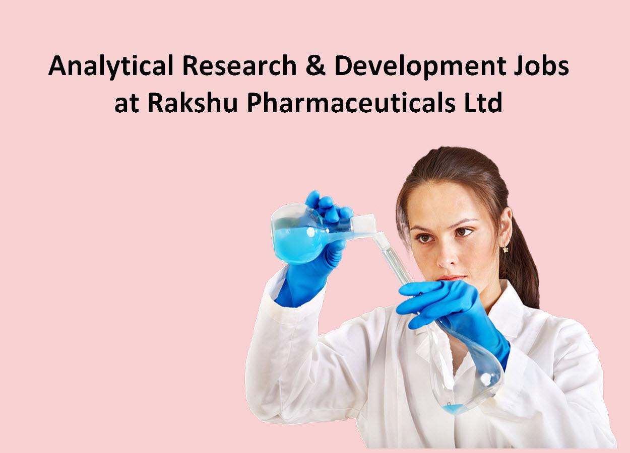 Analytical Research & Development Jobs at Rakshu Pharmaceuticals Ltd