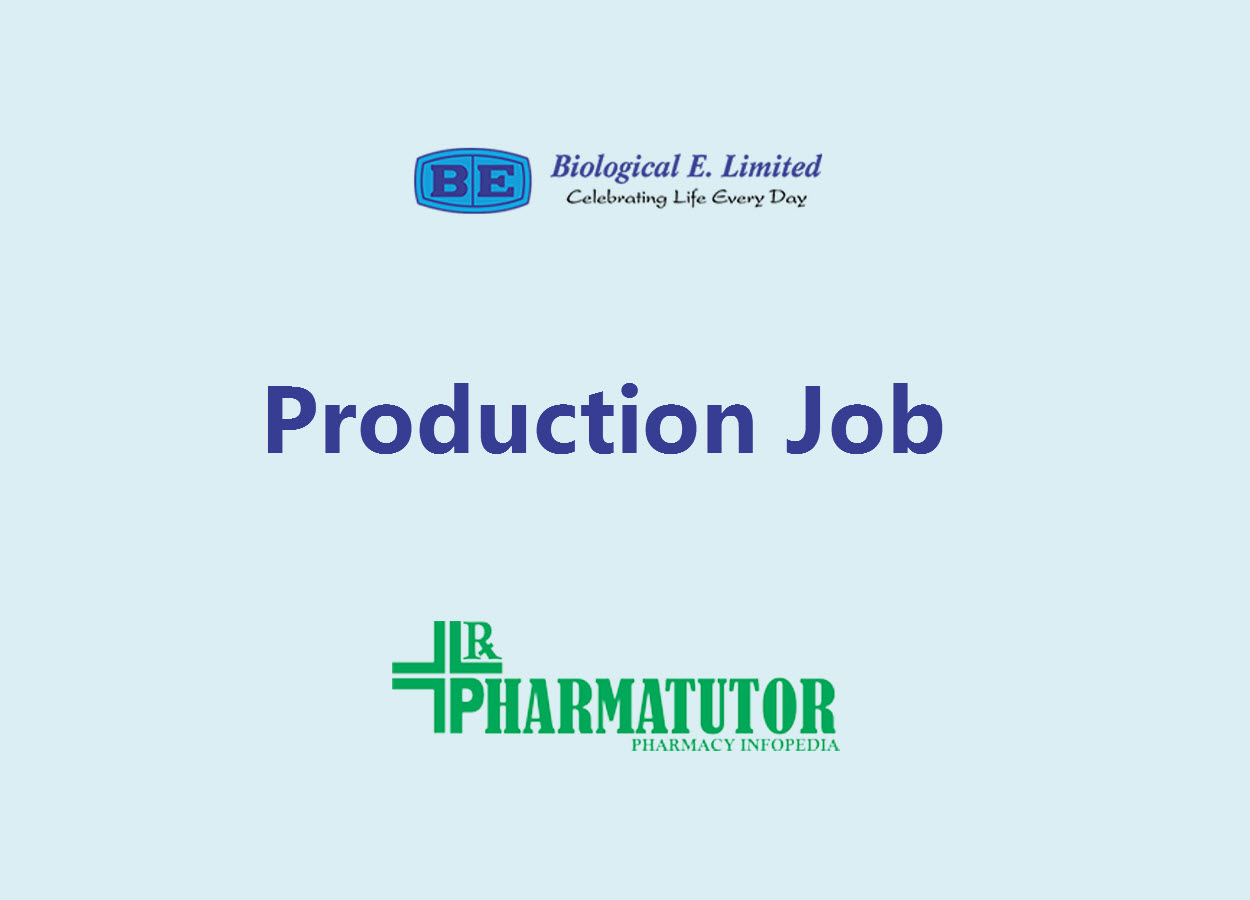 Walk in Interview for B.Pharm, MSc in Production at Biological E. Limited