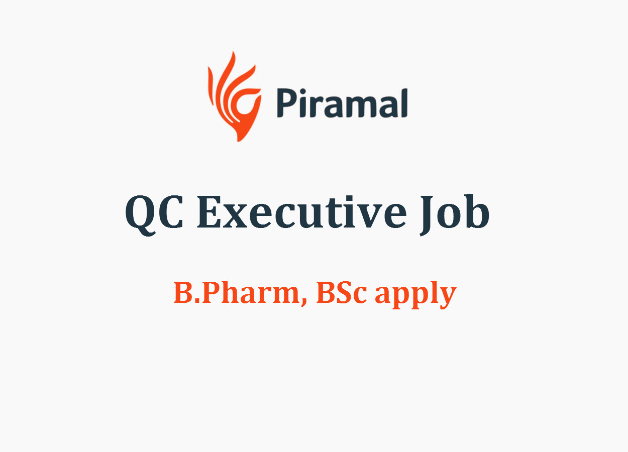 Career for B.Pharm, BSc as QC Executive at Piramal Healthcare Limited