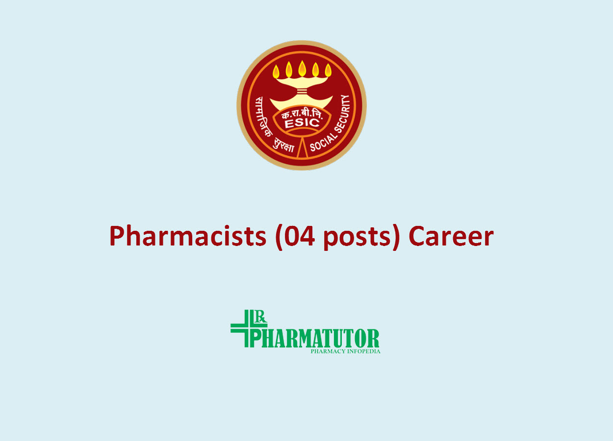 Career for Pharmacists (04 posts) under ESI Scheme   Government Jobs