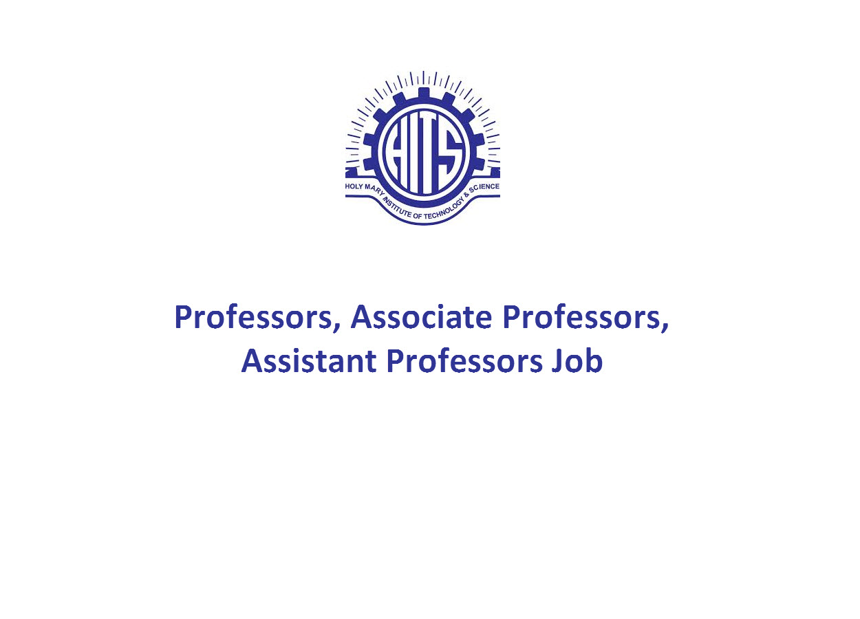 Recruitment for Professors, Associate Professors, Assistant Professors at Holy Mary Institute of Technology and Science