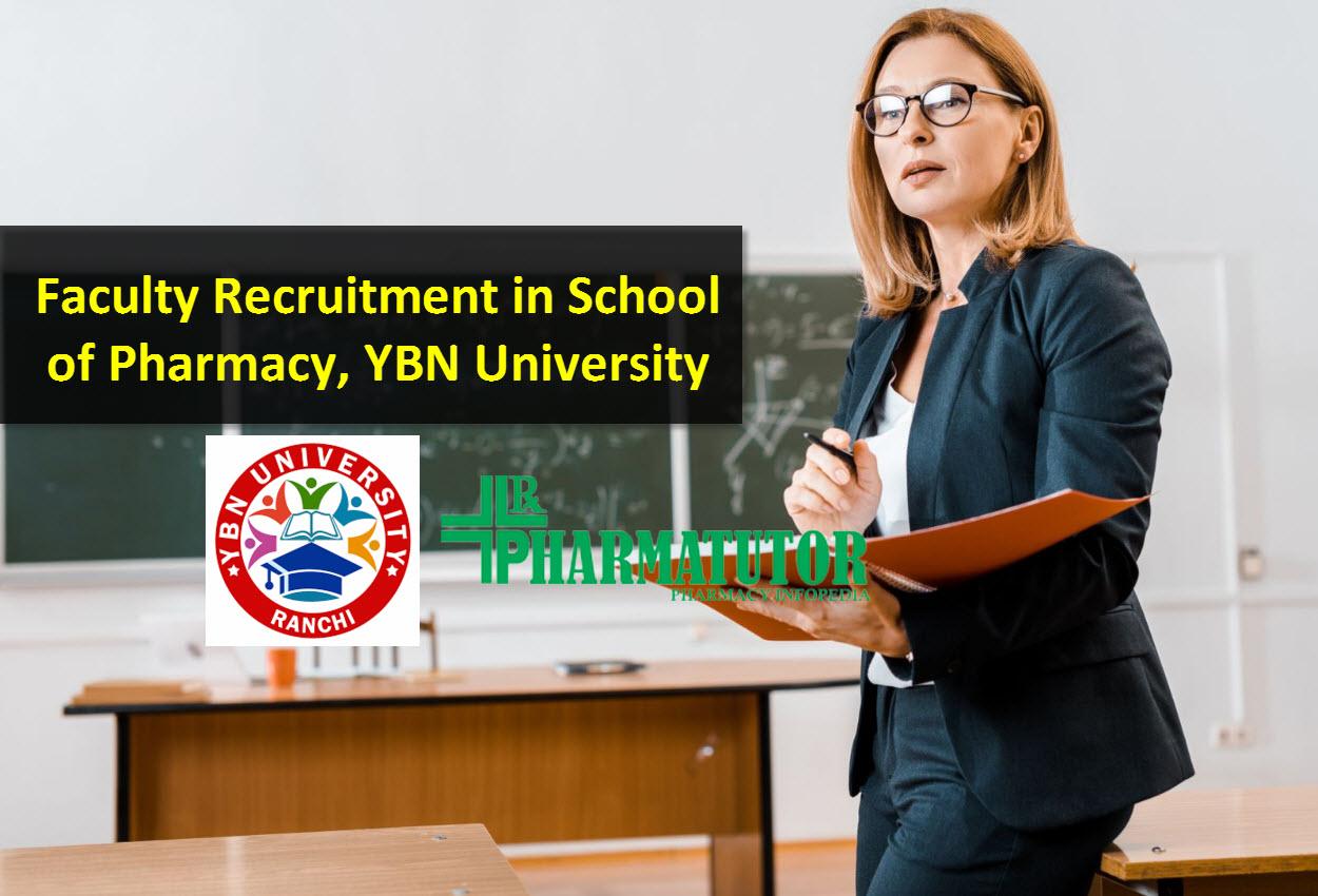 Faculty Recruitment in School of Pharmacy, YBN University