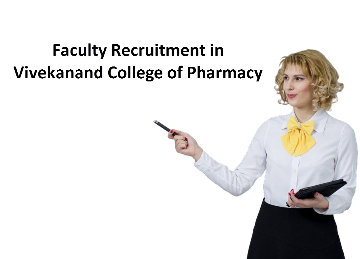 Faculty Recruitment in Vivekanand College of Pharmacy