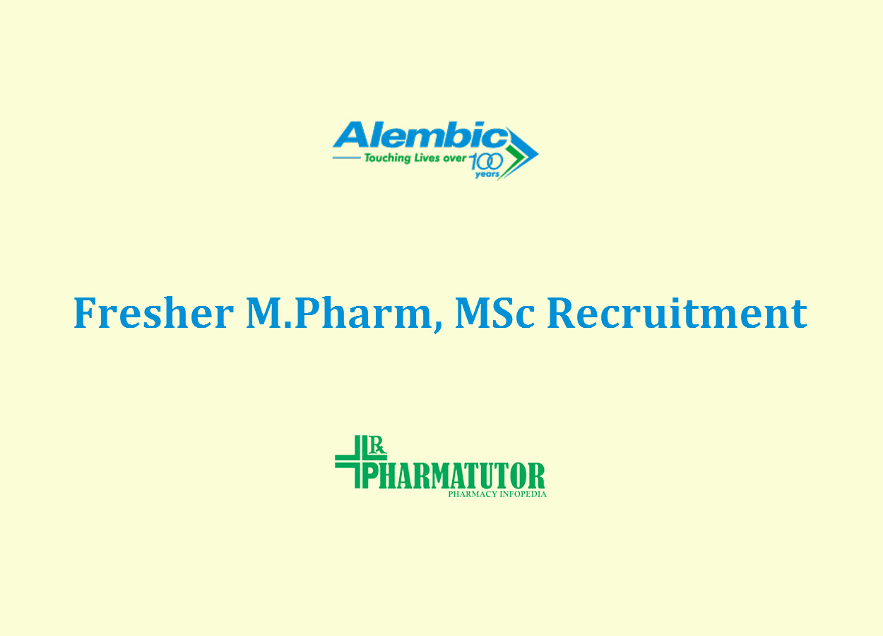 Fresher M.Pharm, MSc Jobs at Alembic Pharmaceuticals Limited