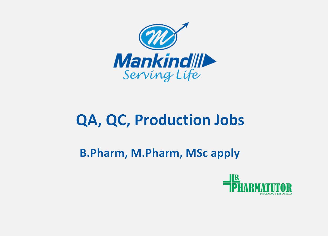 Job for B.Pharm, M.Pharm, MSc in QA, QC, Production at Mankind Pharma