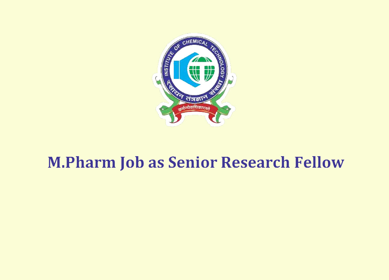 Job for M.Pharm as Senior Research Fellow at ICT