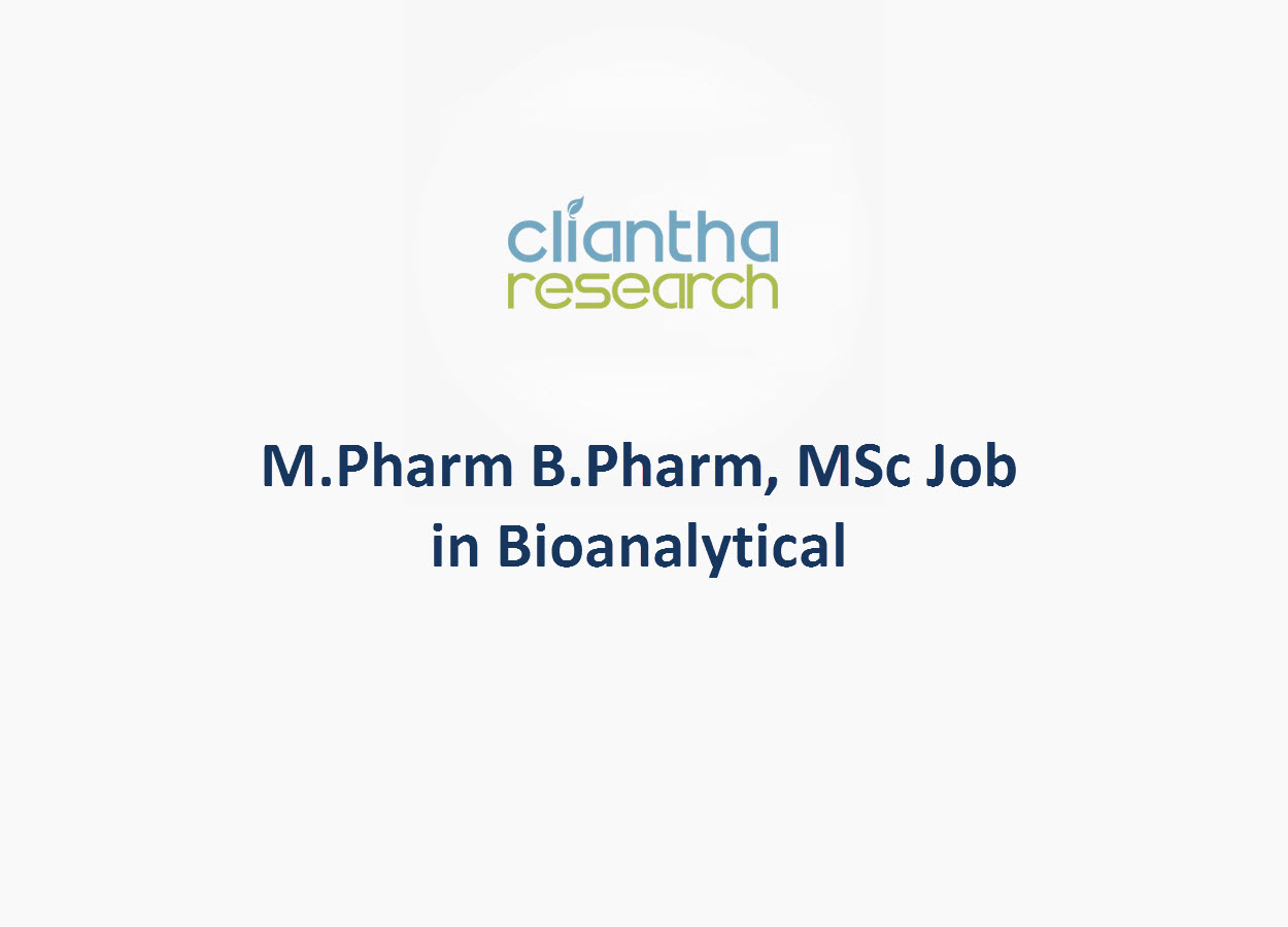 Job for M.Pharm B.Pharm, MSc in Bioanalytical at Cliantha Research