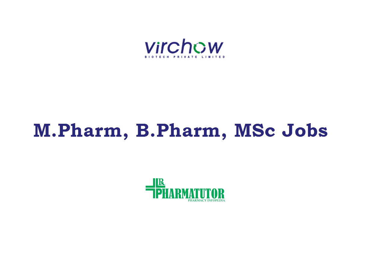 Job for M.Pharm, B.Pharm, MSc in QC & AR&D at Virchow Biotech Pvt Ltd