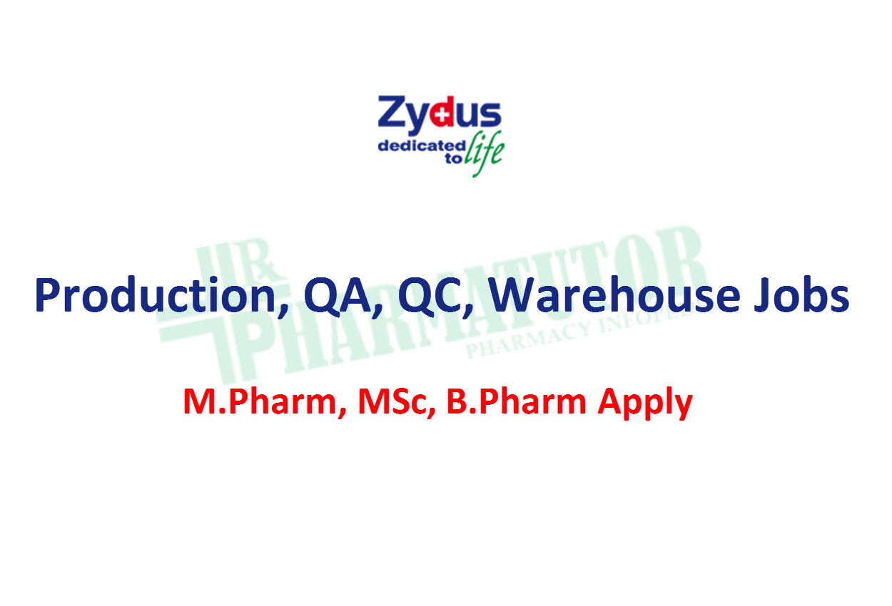 Job for M.Pharm, MSc, B.Pharm in Production, QA, QC, Warehouse at Zydus Biologics