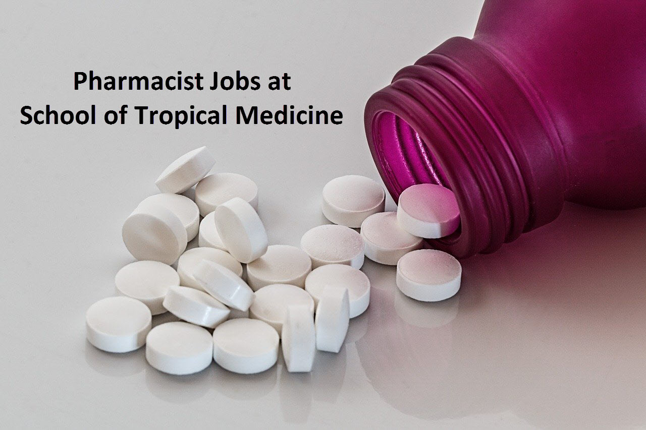 Walk in Interview for Pharmacist at School of Tropical Medicine - Government Job