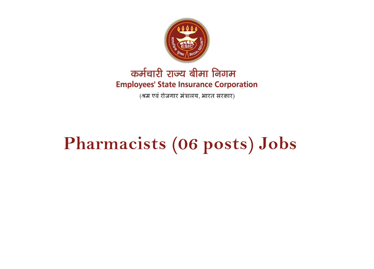 Job for Pharmacists (06 posts) in Employees State Insurance