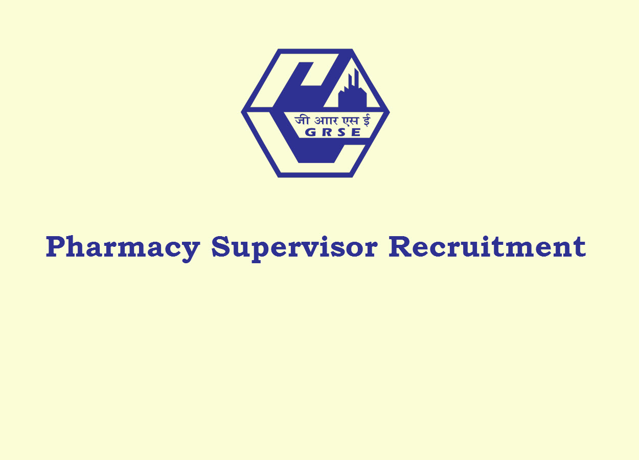Recruitment for Pharmacy Supervisor at GRSE