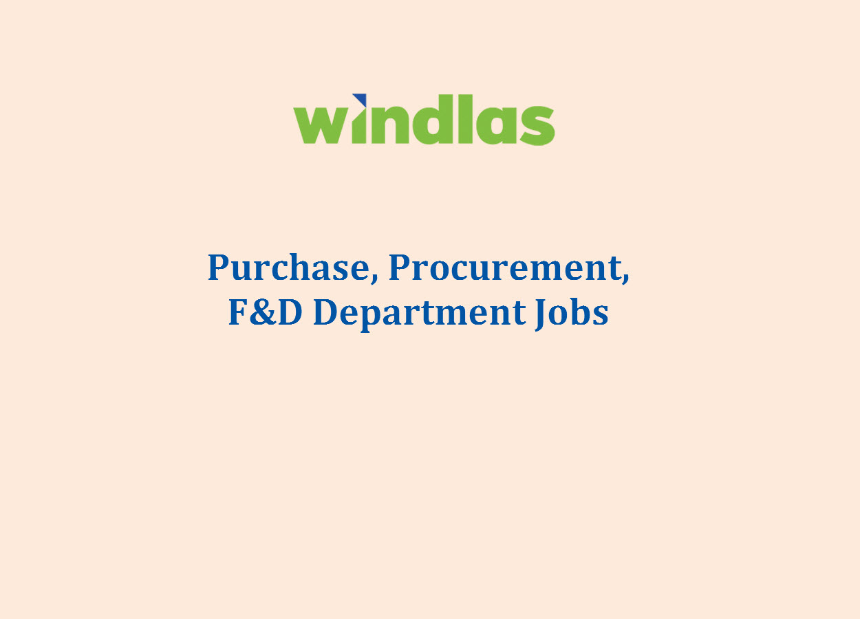Job for Ph.D, M.Pharm, B.Pharm in F&D, Purchase, Procurement Department at Windlas Biotech
