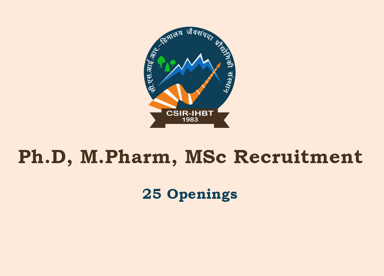 Job Openings for Ph.D, M.Pharm, MSc in Research at IHBT | 25 posts