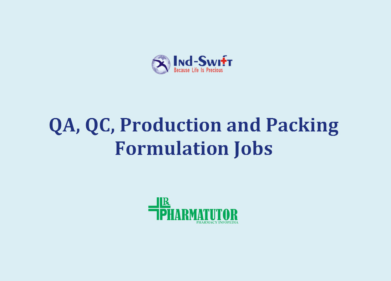 QA, QC, Production and Packing Formulation Jobs at Ind Swift Laboratories Ltd