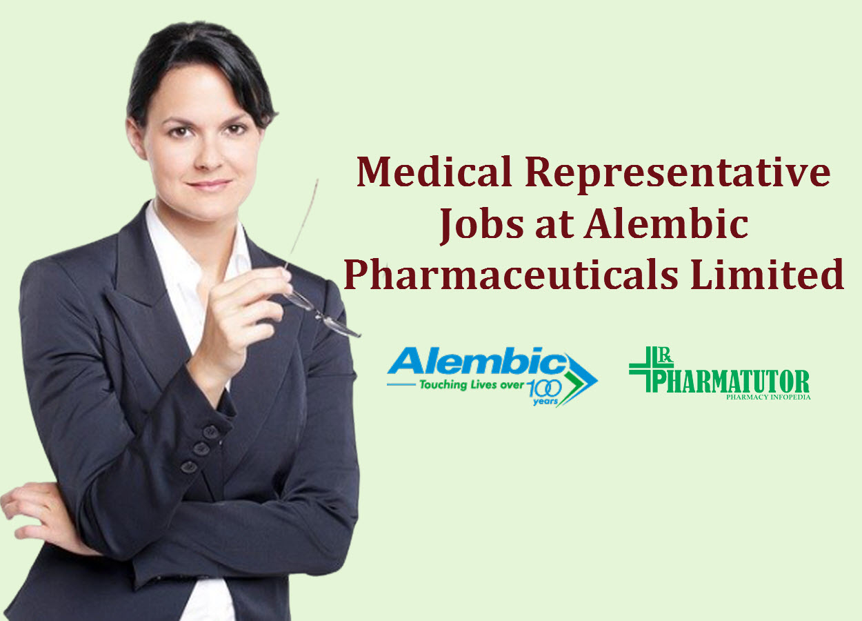 Jobs for Medical Representative at Alembic Pharmaceuticals Limited | B.Pharm, D.Pharm