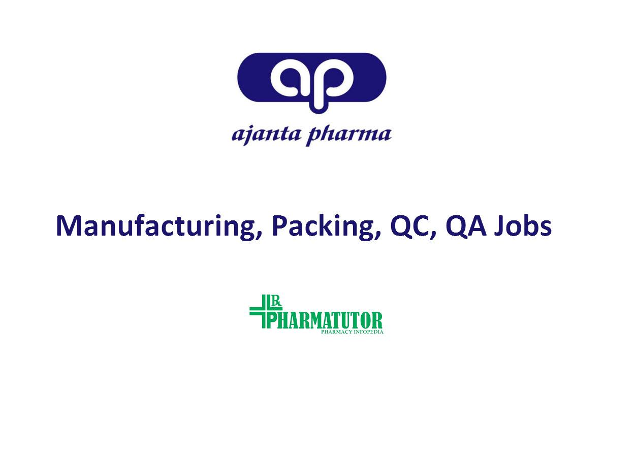 Manufacturing & Packing, Maintenance, QC, QA Jobs at Ajanta Pharma Ltd