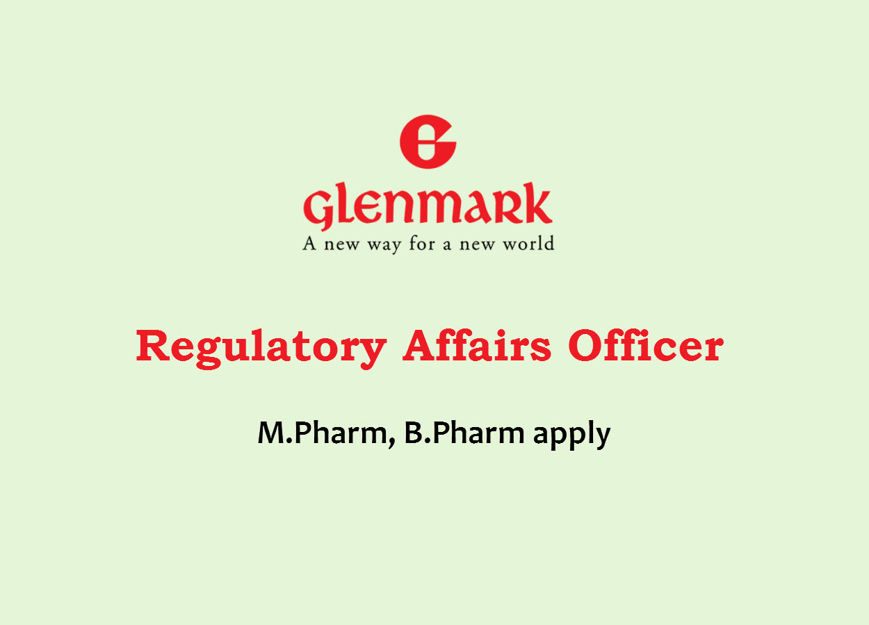 Opportunity for M.Pharm, B.Pharm as Regulatory Affairs Officer at Glenmark