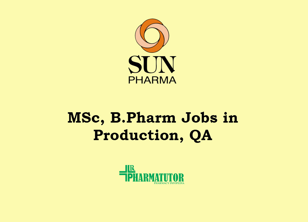 M.Pharm, MSc, B.Pharm Jobs in Production, QA at Sun Pharma