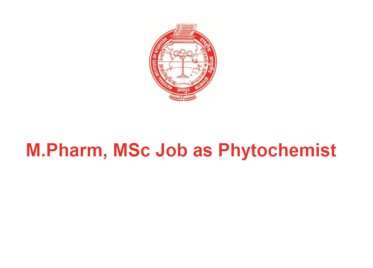 Opportunity for M.Pharm, MSc as Phytochemist at NIA - Government of India