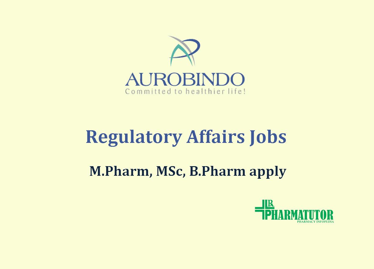 Vacancy for M.Pharm, MSc, B.Pharm at Aurobindo Pharma Ltd