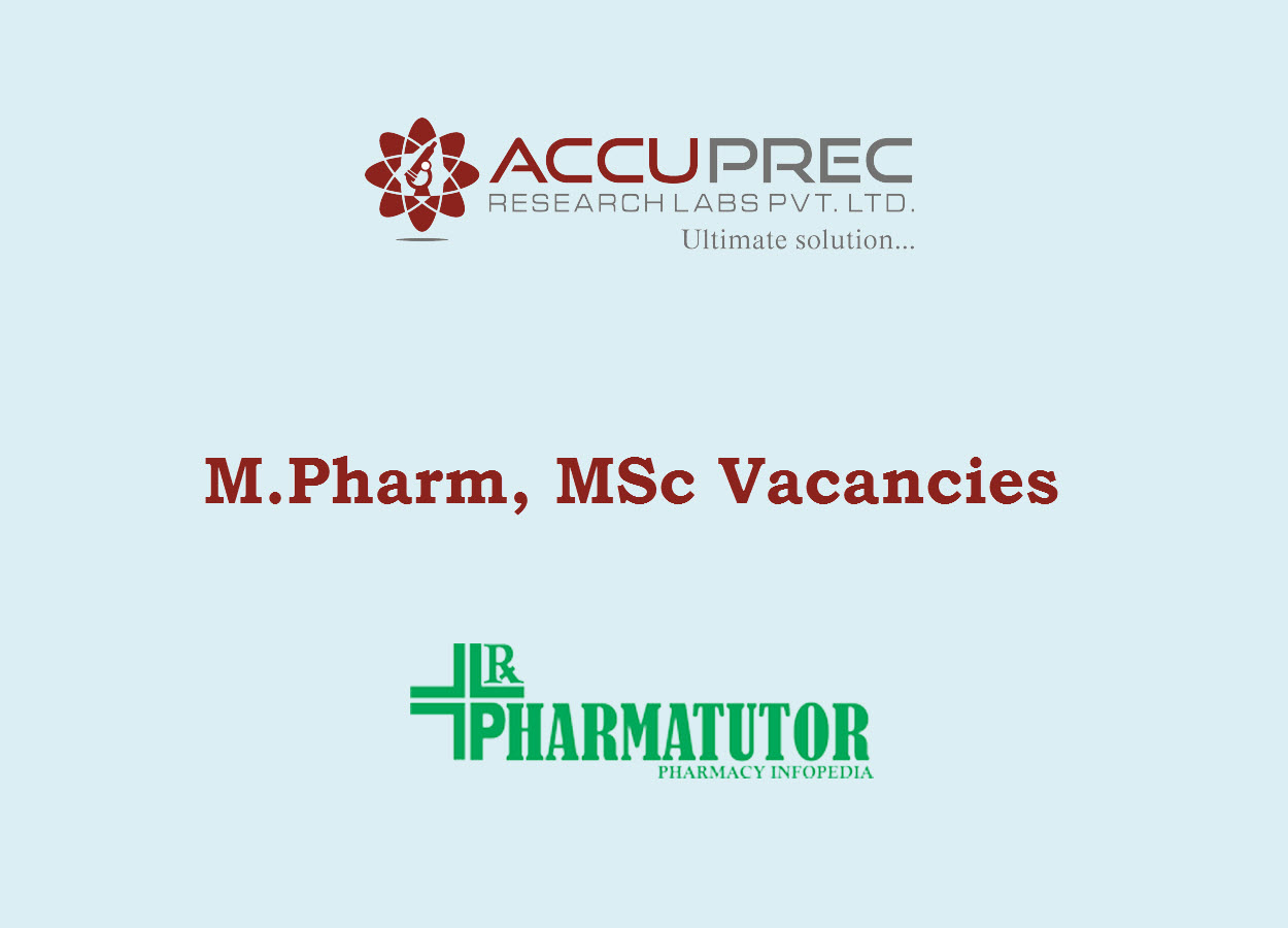 Multiple Vacancies in Accuprec Research Labs | M.Pharm, MSc apply