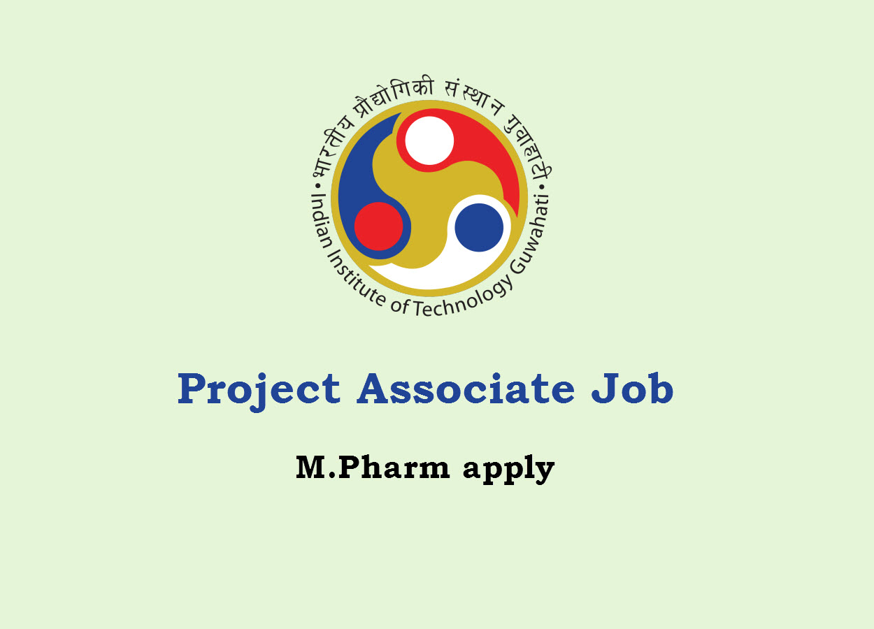 Opportunity for M.Pharm as Project Associate at IIT