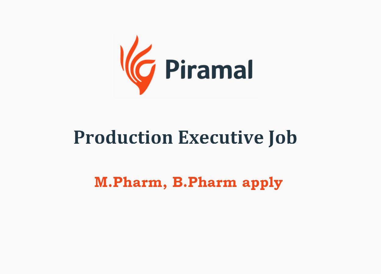 Opportunity for M.Pharm, B.Pharm in Production at Piramal