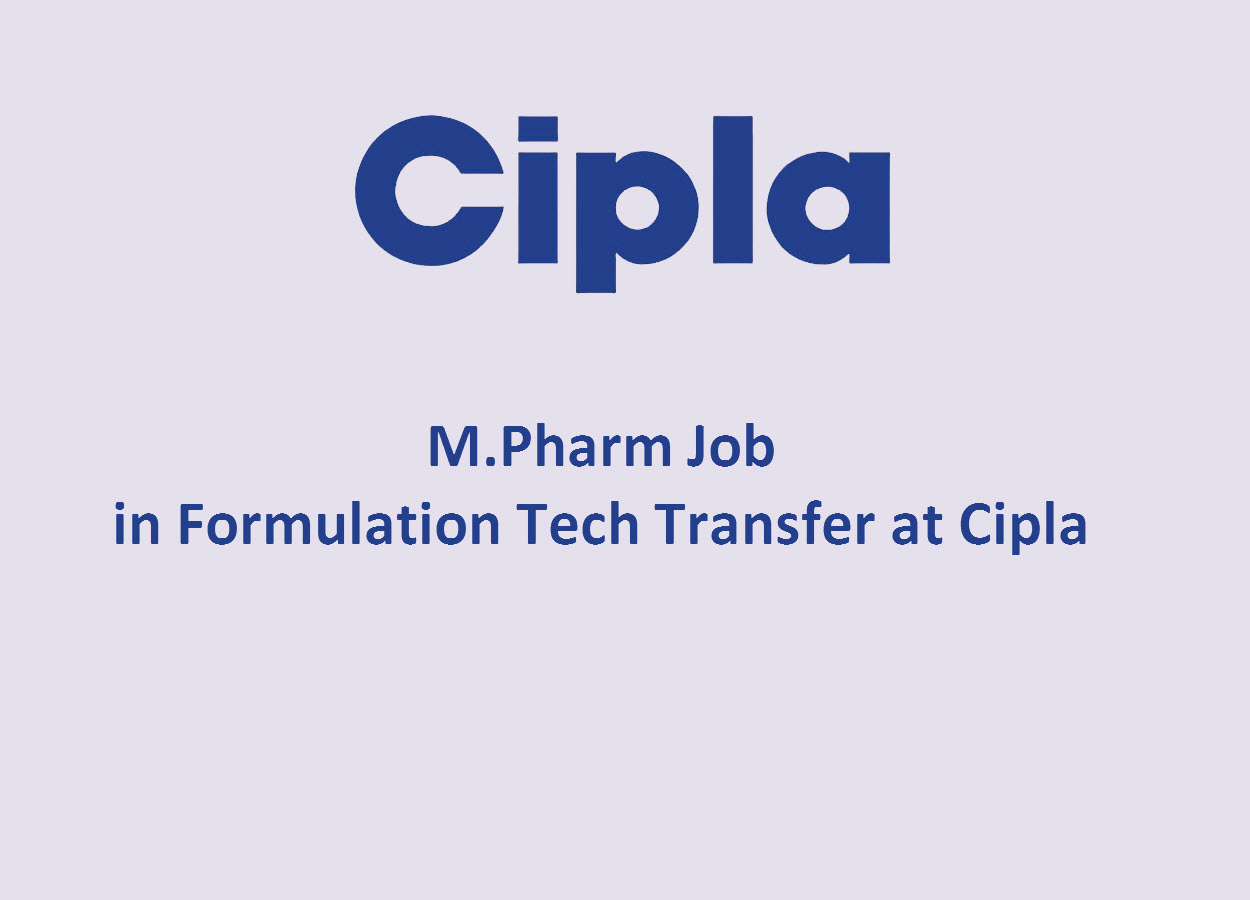 Opportunity for M.Pharm in Formulation Tech Transfer at Cipla