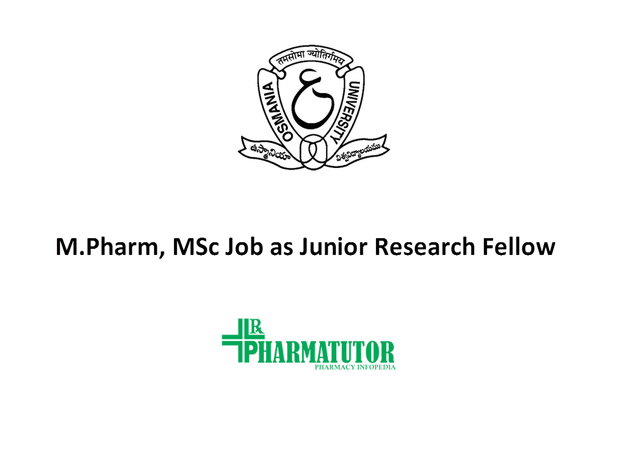 Opportunity for M.Pharm, MSc as Junior Research Fellow at Osmania University