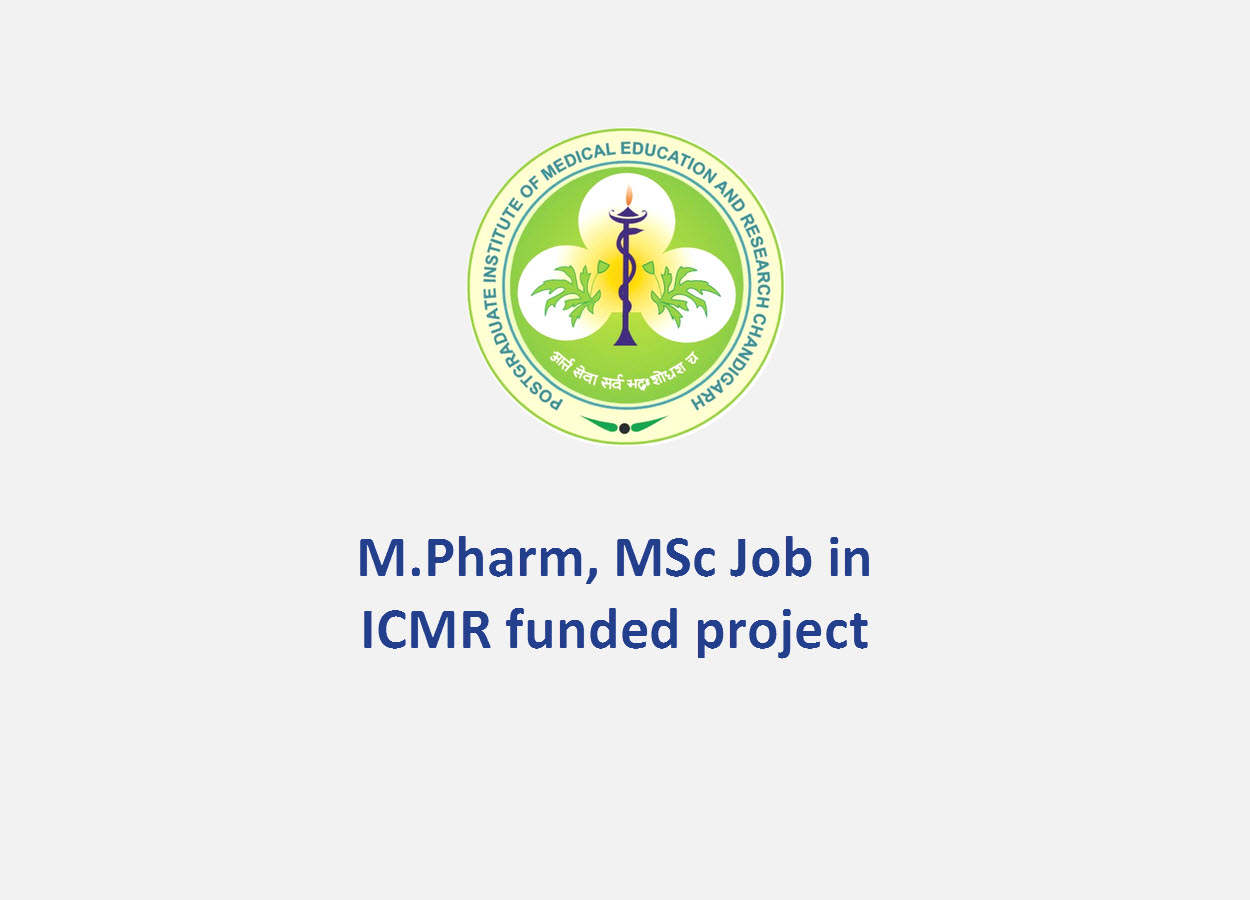 Opportunity for M.Pharm, MSc in the ICMR funded project at PGIMER