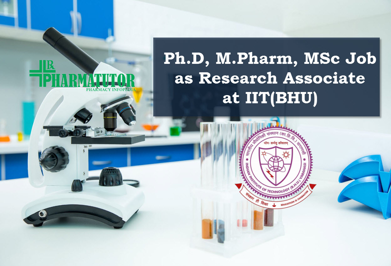 Opportunity for Ph.D, M.Pharm, MSc as Research Associate at Indian Institute of Technology (BHU)