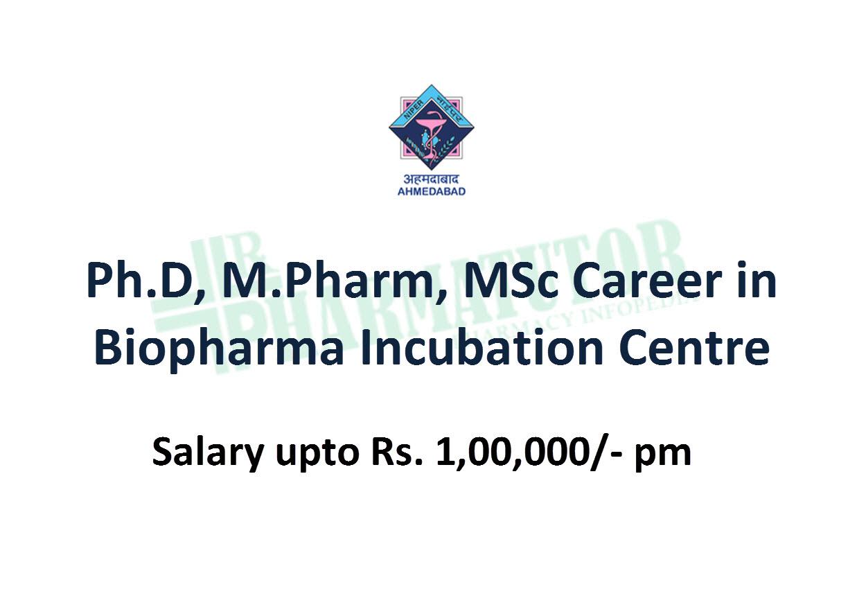 Ph.D, M.Pharm, MSc Recruitment in Biopharma Incubation Centre at NIPER