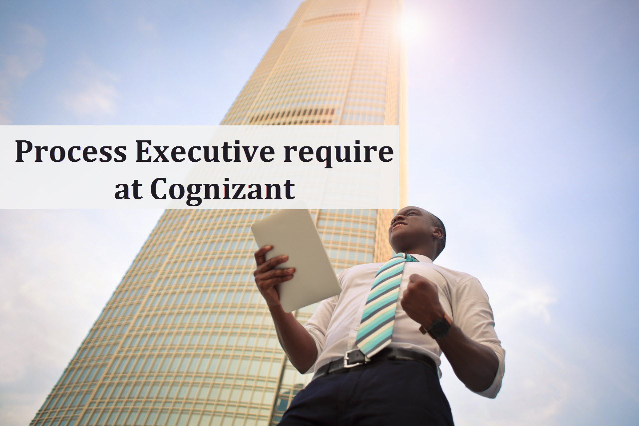 Process Executive require at Cognizant | M.Pharm, B.Pharm