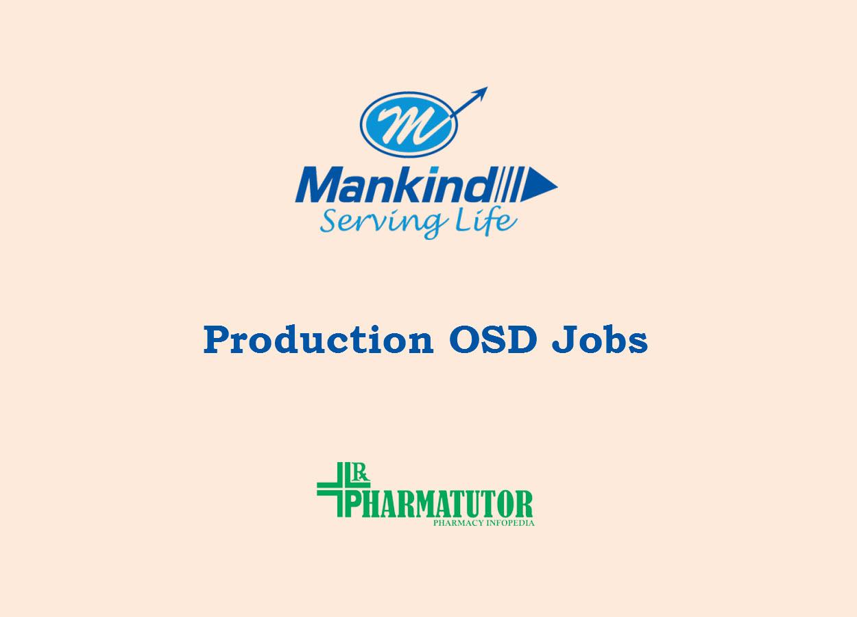 Production OSD Jobs at Mankind Pharma | D.Pharm, B.Pharm