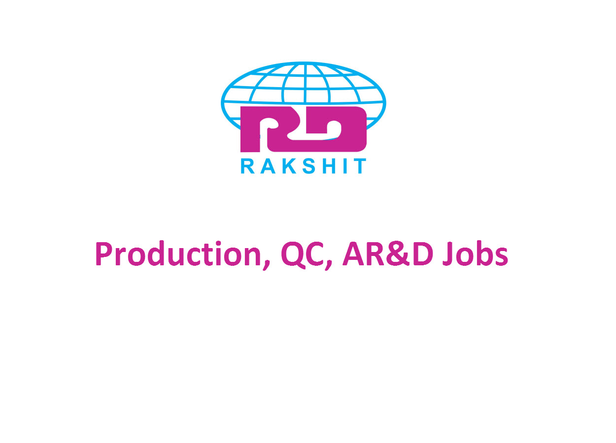 Production, QC, Analytical Research and Development Jobs at Rakshit Pharmaceuticals