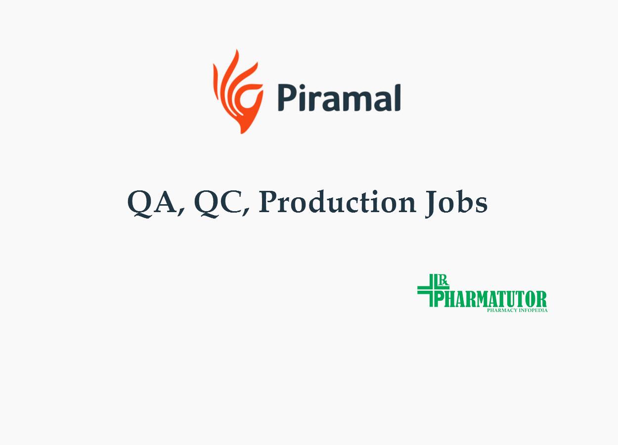 Job for M.Pharm, MSc, B.Pharm in QA, QC, Production at Piramal Healthcare Limited