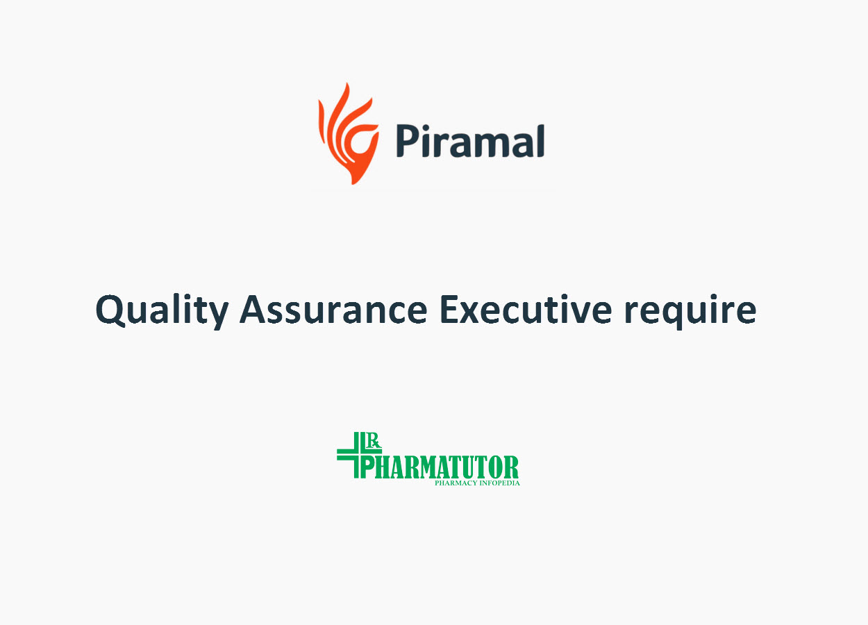 Quality Assurance Executive require at Piramal