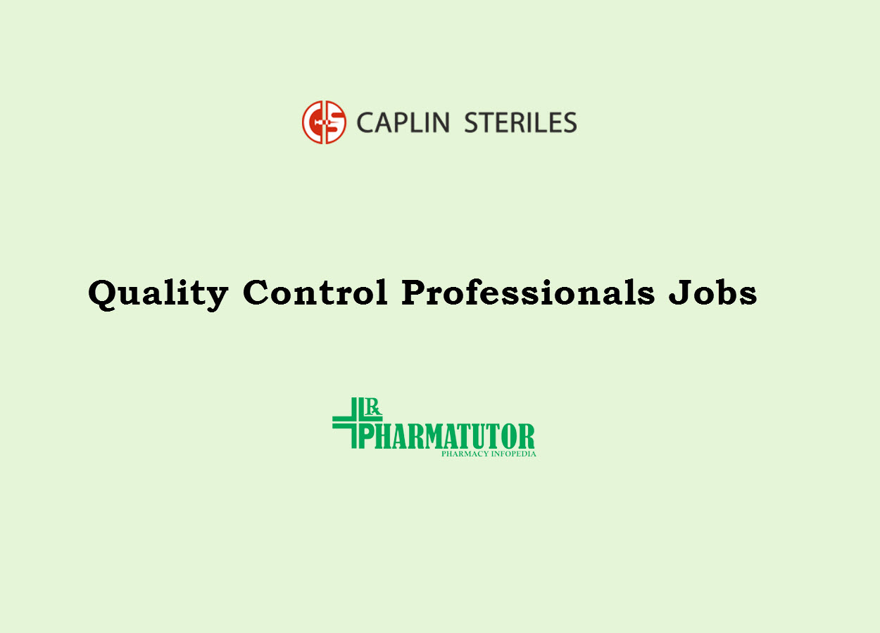 Quality Control Professionals Jobs at Caplin Steriles Limited
