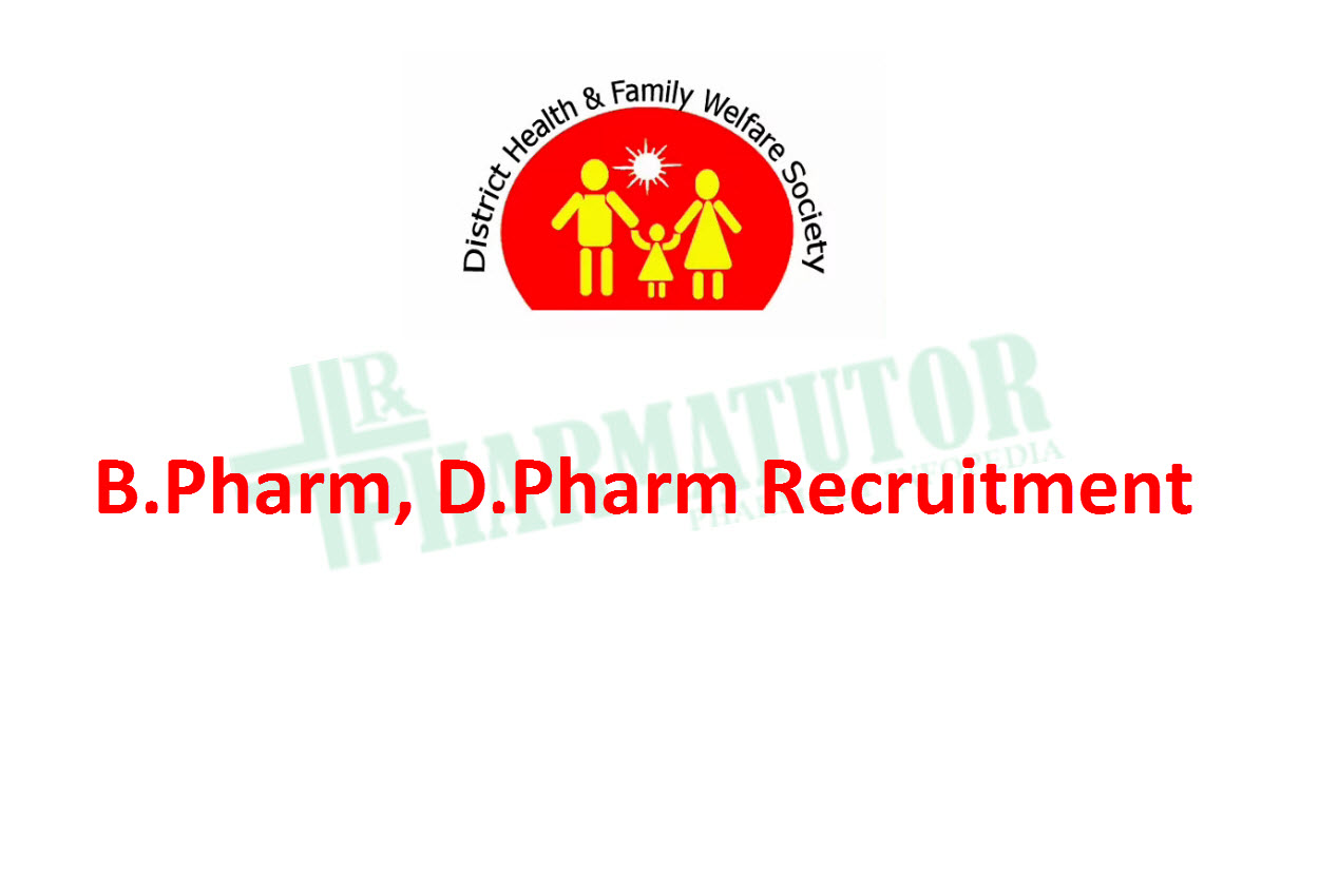 Recruitment for B.Pharm, D.Pharm in District Health and Family Welfare Society