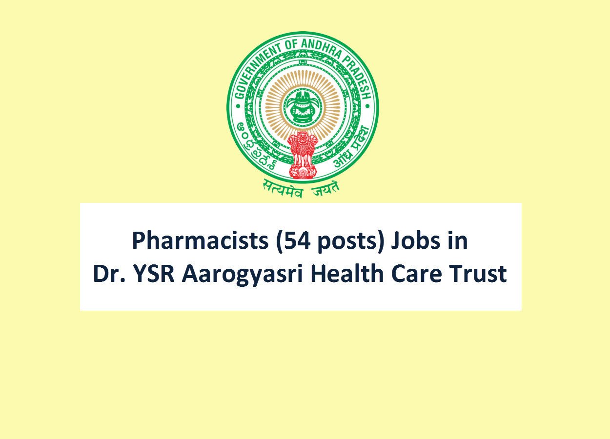 Recruitment for Pharmacists (54 posts) in Dr. YSR Aarogyasri Health Care Trust
