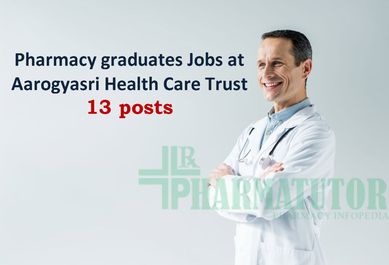 Recruitment for Pharmacy graduates at Aarogyasri Health Care Trust | 13 posts