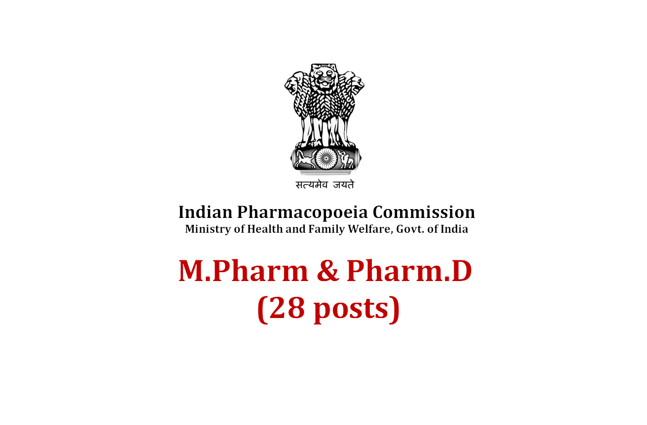 MPharm and PharmD (28 posts) in Indian Pharmacopoeia Commission