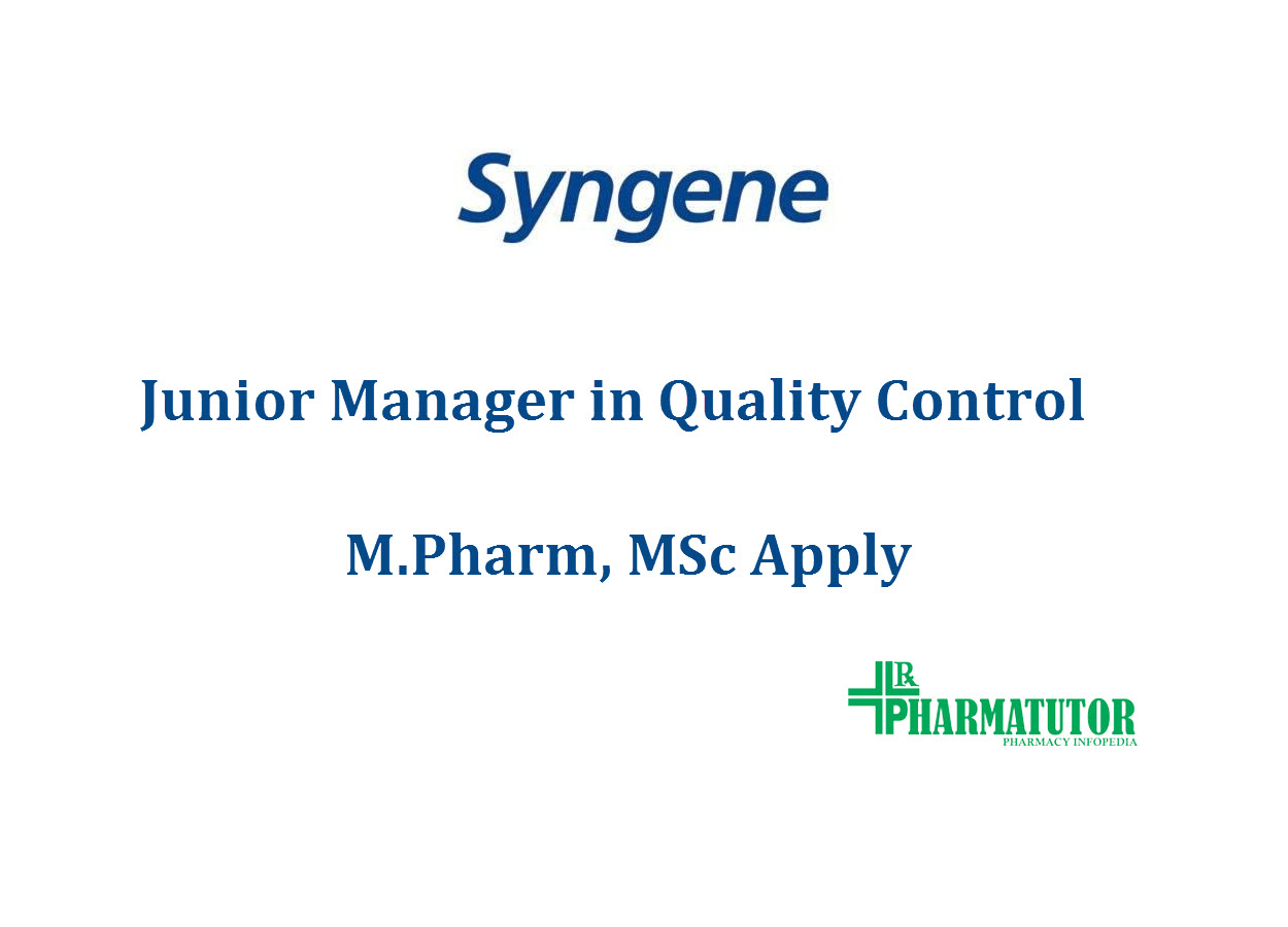 Require Junior Manager in Quality Control at Syngene International Ltd