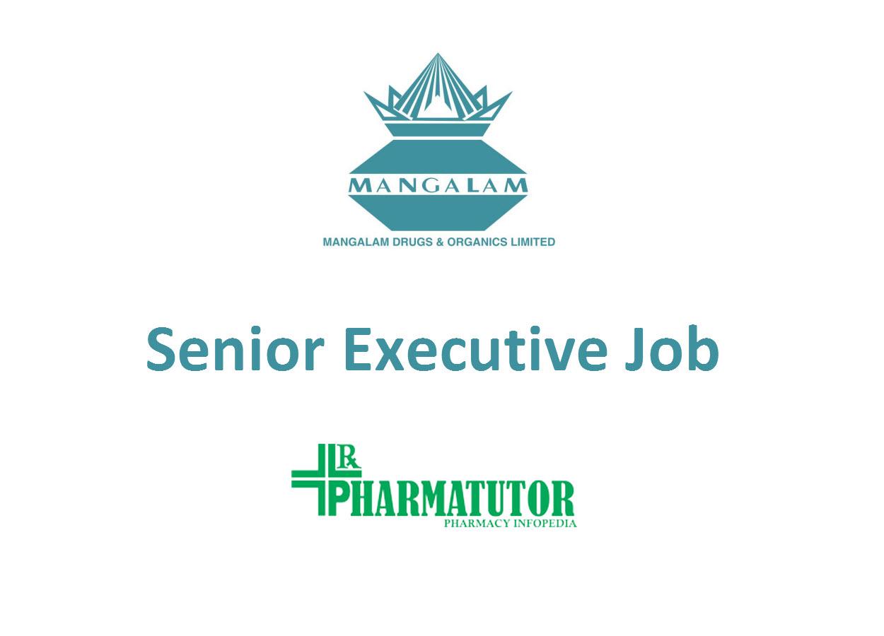 Require Senior Executive at Mangalam Drugs & Organics Limited