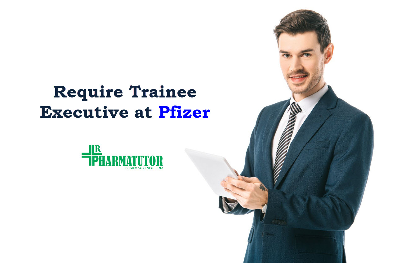 Require Trainee Executive at Pfizer