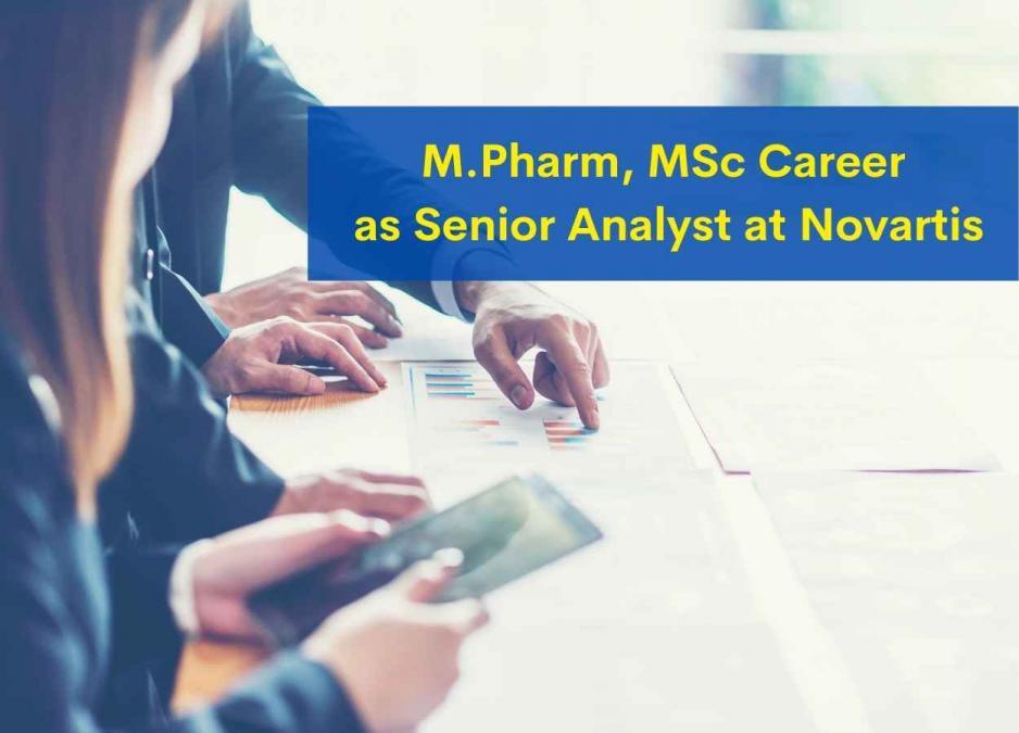 M.Pharm, MSc Career as Senior Analyst at Novartis
