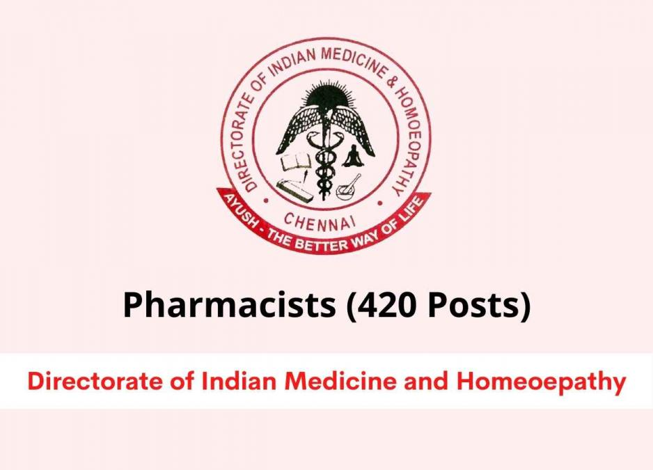 Recruitment for Pharmacists in Directorate of Indian Medicine and Homeoepathy