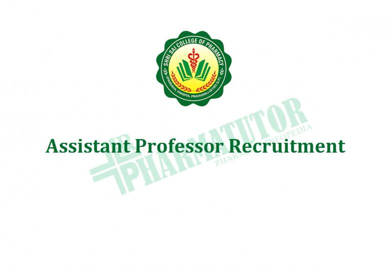 Recruitment for Assistant Professor at Shri Sai College of Pharmacy