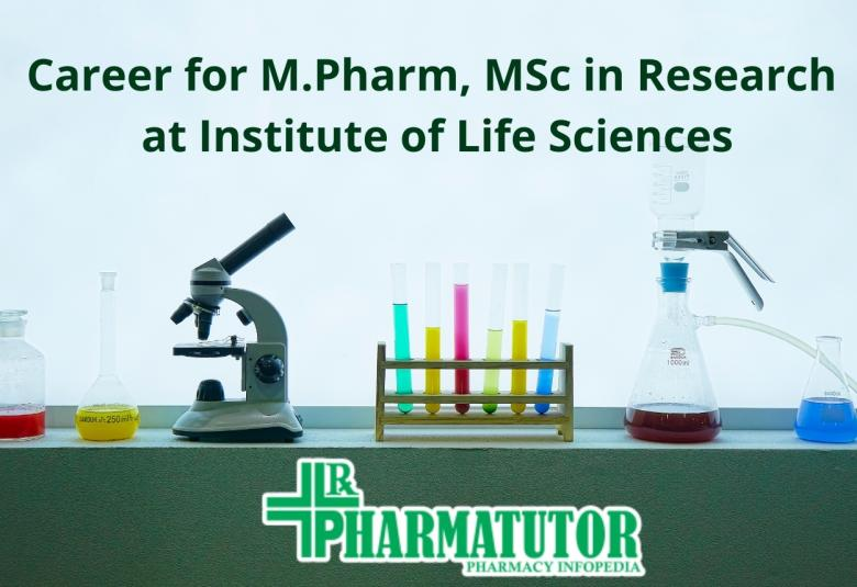 Career for M.Pharm, MSc in Research at Institute of Life Sciences